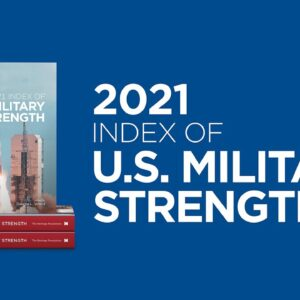 Introducing the 2021 Index of Military Strength   The Heritage Foundation