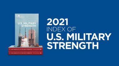 Introducing the 2021 Index of Military Strength | The Heritage Foundation