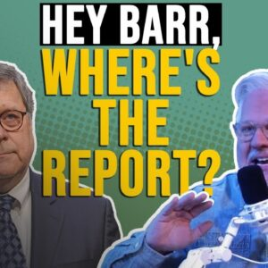 AG Bill Barr Is Retiring Without Giving VITAL Reports First | The Glenn Beck Program