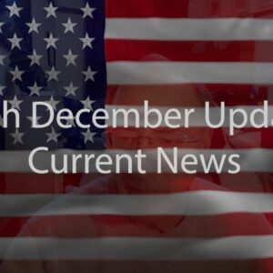 12th December Update Current News