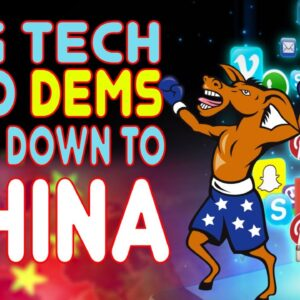 BIG TECH AND DEMS BOW DOWN TO CHINA - SECTION 230 STILL IN PLAY?