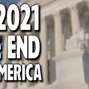 IS 2021 THE END OF AMERICA?