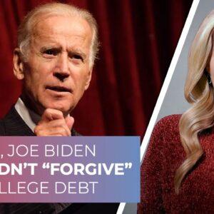 """No, Joe Biden shouldn't """"forgive"""" college debt"""