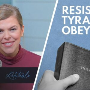 The BEST Way to Oppose Tyrants | Relatable with Allie Beth Stuckey