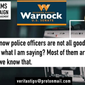 GEORGIA RUNOFF: Warnock's Campaign Staffers Admit His Bias Against Police And White Conservatives