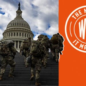 Libs DEMONIZING National Guard Members Who Voted for Trump | The News & Why It Matters | Ep 698