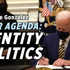 Identity Politics Is A Guiding Principle In The Biden Administration: Mike Gonzalez