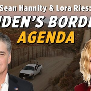 Biden's Executive Order Welcomes Mass Illegal Immigration   Lora Ries on Sean Hannity Show
