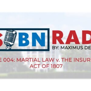 RSBN Radio By Maximus Ep 004: Martial Law v The Insurrection Act of 1807