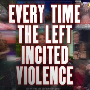 WATCH the Left Incite Violence More Times Than You Can Count | The Glenn Beck Program