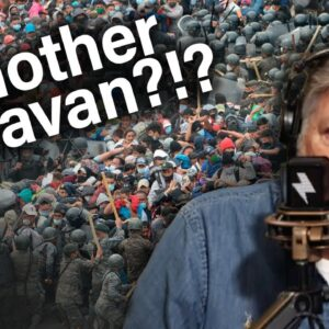 Another Caravan of Immigrants is on its Way to America! | Pat Gray Unleashed