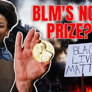 WHAT?!? BLM has Been Nominated for the Nobel Peace Prize!   Pat Gray Unleashed
