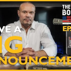 Ep. 1480 I Have A Big Announcement - The Dan Bongino Show®