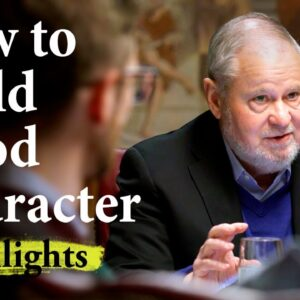 How To Build Good Character | Highlights Ep.5