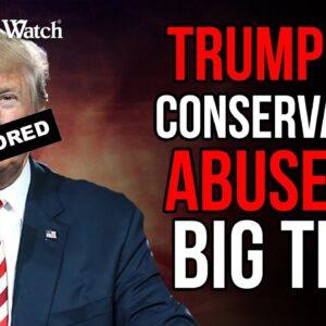 Leftist Big Tech Censorship Abuses Trump, Conservatives