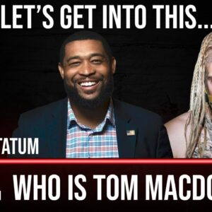 WHO IS TOM MACDONALD?