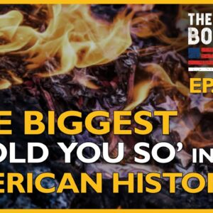 """Ep. 1490 The Biggest """"I Told You So� in American History - The Dan Bongino Show®"""