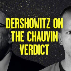 Alan Dershowitz Reacts to the Derek Chauvin Verdict | Stu Does America
