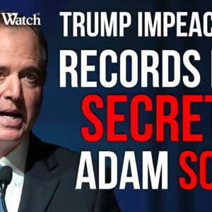 FLASHBACK: Adam Schiff Wants to Keep Records on Impeachment Abuse of Trump a SECRET