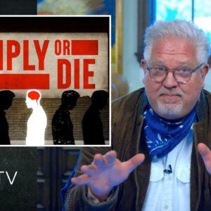 Comply or Die: How America Will Enforce TOTAL Wokeness   Glenn TV   Ep 98