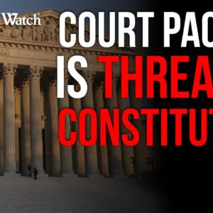 Court Packing is THREAT to Constitution!