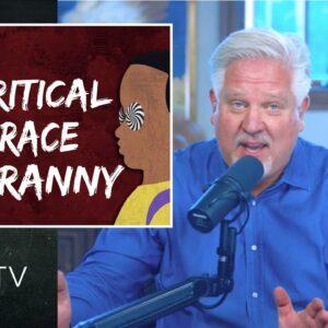 Critical Race TYRANNY: The Great Reset of Education | Glenn TV | Ep 100