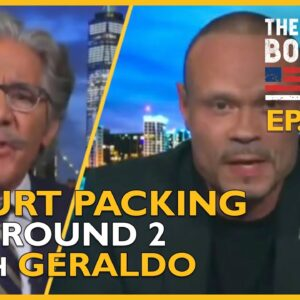 Ep. 1500 Court Packing and Round 2 With Geraldo - The Dan Bongino Show®