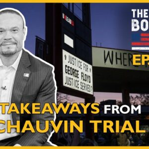 Ep. 1504 Key Takeaways From The Chauvin Trial - The Dan Bongino Show®