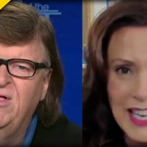 Hollywood's Michael Moore TURNS on MI Gov. Whitmer but Not in a Good Way