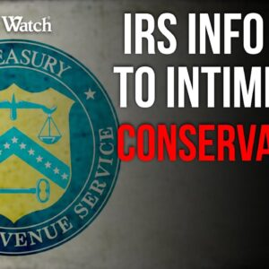 Leftists AGAIN Abuse IRS Info to Intimidate Conservatives