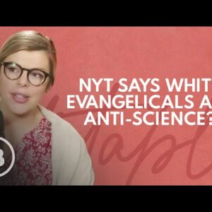 NYT Scapegoats White Evangelicals As Anti-Science | Relatable with Allie Beth Stuckey