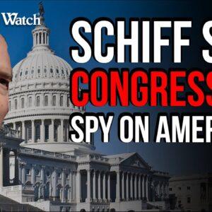Schiff Spied on Americans!