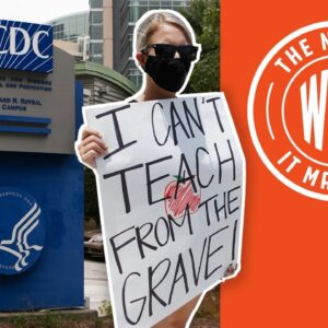 EXPOSED: Why Is the CDC Taking Guidelines from TEACHERS UNIONS? | The News & Why It Matters | Ep 771