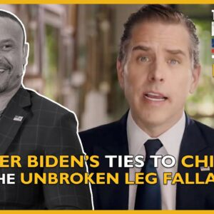 Ep. 1517 Hunter Biden's Ties to China And The Unbroken Leg Fallacy - The Dan Bongino Show®
