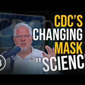 Why Did the CDC Suddenly Change the COIVD Mask Guidelines? | The Glenn Beck Program