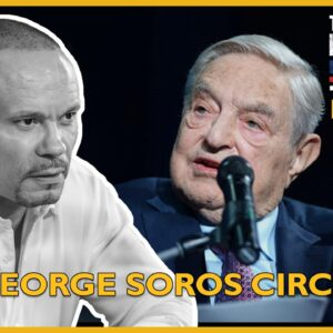 Ep. 1515 The George Soros Circle - The Dan Bongino Show®