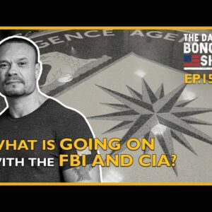 Ep. 1516 What's Going On With The CIA and FBI?- The Dan Bongino Show®