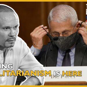Ep. 1519 Creeping Totalitarianism is Here - The Dan Bongino Show®