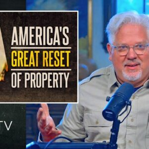 We'll Own Nothing and Be Happy? The Great Reset of American Property | Glenn TV | Ep 110