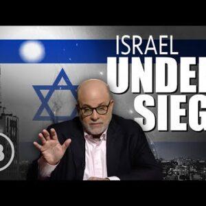 Mark Levin: Israel Is Under Siege