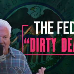 The Fed & Big Government Have Some 'DIRTY DEALS' With Your Money | The Glenn Beck Program