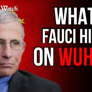 What is Dr. Fauci Hiding on Wuhan Connections?