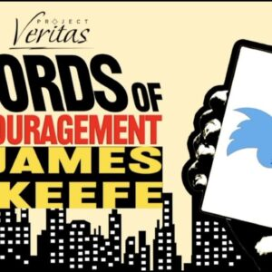 Words of Encouragement with James O'Keefe