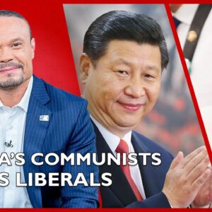 Ep. 1551 China's Communists vs. US Liberals, What's the Difference? - The Dan Bongino Show®