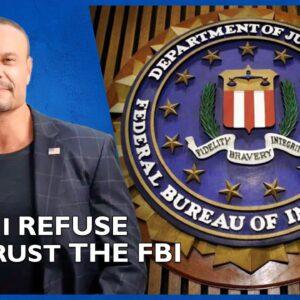 Ep. 1550 Why I Refuse To Trust The FBI - The Dan Bongino Show®