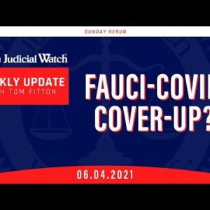 Fauci-COVID Cover-Up? Judicial Watch Takes Chicago Mayor to Court & MORE!