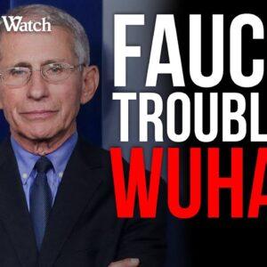 FAUCI IN TROUBLE ON WUHAN?