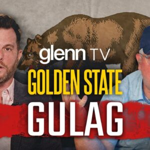 Golden State Gulag: California's Pursuit of Communism Is a WARNING for America | Ep 114