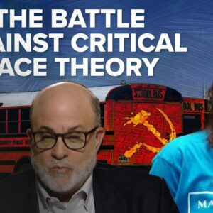 Mark Levin The Battle Against Critical Race Theory