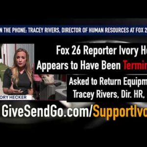 Reporter Ivory Hecker Appears to Have Been TERMINATED - Asked to Return Equipment by HR Director